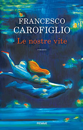 Le nostre vite, di Francesco Carofiglio