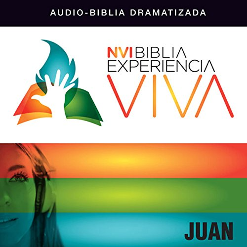 Experiencia Viva: Juan (Dramatizada) [John: The Bible Experience (Dramatized)] audiobook cover art