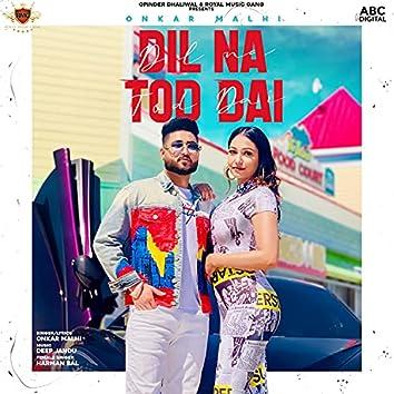 Dil Na Tod Dai