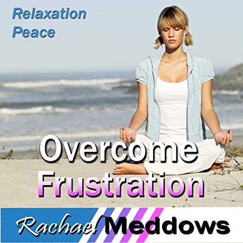 Overcome Frustration Hypnosis audiobook cover art