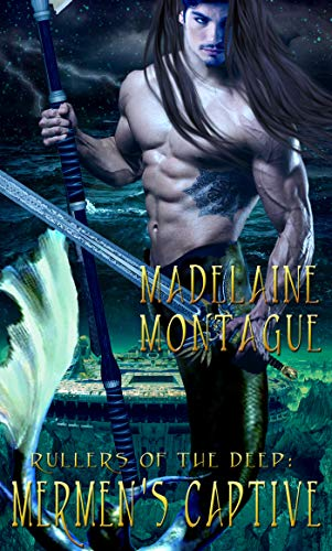 Rulers of the Deep: Mermen's Captive by [Madelaine Montague]
