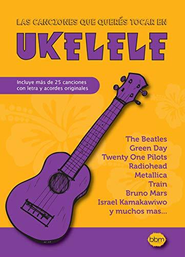 Las canciones que querés tocar en ukelele eBook: Izuel, Jorge ...