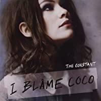 The Constant by I BLAME COCO (2010-11-09)