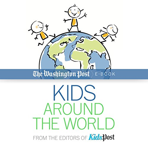 Kids Around the World                   Auteur(s):                                                                                                                                 The Washington Post                               Narrateur(s):                                                                                                                                 Neil Shah                      Durée: 1 h et 21 min     Pas de évaluations     Au global 0,0