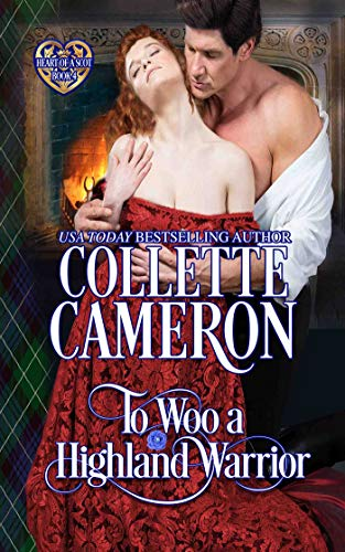To Woo a Highland Warrior: Scottish Highlander Historical Romance (Heart of a Scot Book 4)