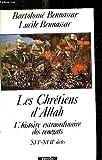 Les Chrétiens d'Allah - L'histoire extraordinaire des renégats, XVIe et XVIIe siècles - Librairie Académique Perrin - 01/12/1989