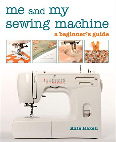 Me and My Sewing Machine: A Beginner