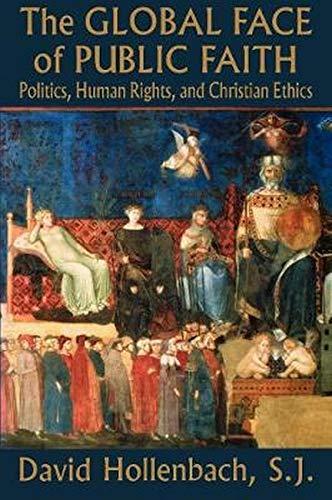 The Global Face of Public Faith: Politics, Human Rights,...