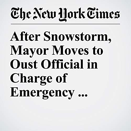 After Snowstorm, Mayor Moves to Oust Official in Charge of Emergency Response audiobook cover art