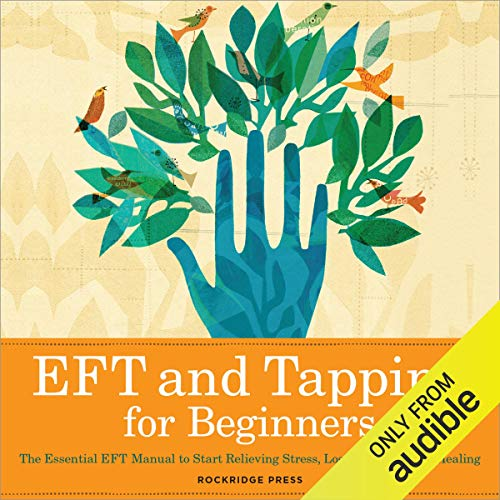 EFT and Tapping for Beginners     The Essential EFT Manual to Start Relieving Stress, Losing Weight, and Healing              By:                                                                                                                                 Rockridge Press                               Narrated by:                                                                                                                                 Kevin Pierce                      Length: 2 hrs and 36 mins     41 ratings     Overall 3.6
