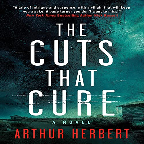 The Cuts That Cure Audiobook By Arthur Herbert cover art