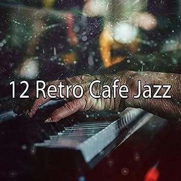 12 Retro Cafe Jazz
