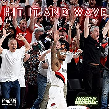 HIT IT AND WAVE