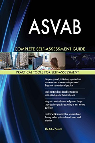 ASVAB All-Inclusive Self-Assessment - More than 620 Success Criteria, Instant Visual Insights, Comprehensive Spreadsheet Dashboard, Auto-Prioritized for Quick Results