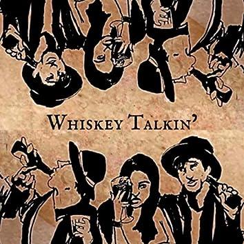 Whiskey Talkin'