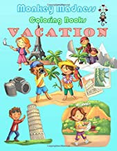 Vacation: 52 Fun Travel Designs and 52 Positive Affirmations. Because all Vacations are Wonderful! (Monkey Madness Coloring Books)