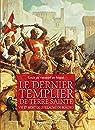 Le dernier Templier de Terre Sainte par Vasselot de Régné