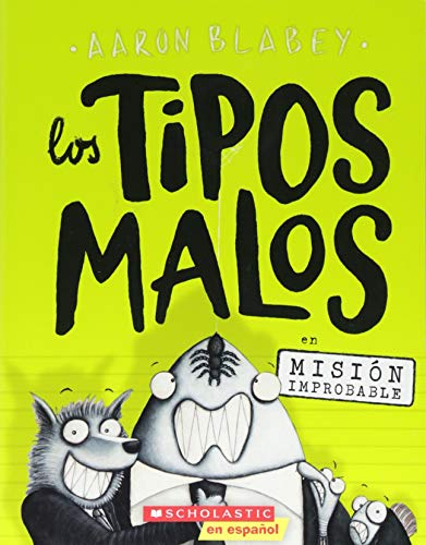 Los Tipos Malos En Misión Improbable (the Bad Guys in Mission Unpluckable), Volume 2 (Los Tipos Malos/ the Bad Guys (Spanish))