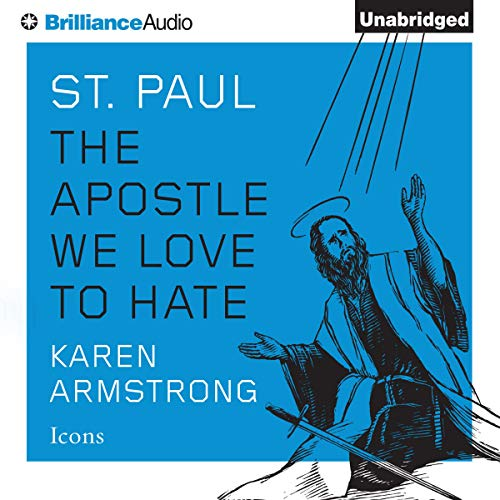 St. Paul: The Apostle We Love to Hate Audiobook By Karen Armstrong cover art