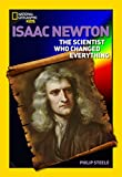 World History Biographies: Isaac Newton: The Scientist Who Changed Everything (National Geographic World...