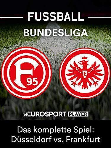 Das komplette Spiel: Fortuna Düsseldorf gegen Eintracht Frankfurt