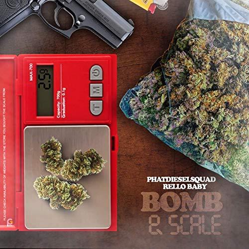 Bomb & Scale! (feat. Rello Baby) [Explicit]