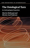 The Ontological Turn: An Anthropological Exposition (New Departures in Anthropology)