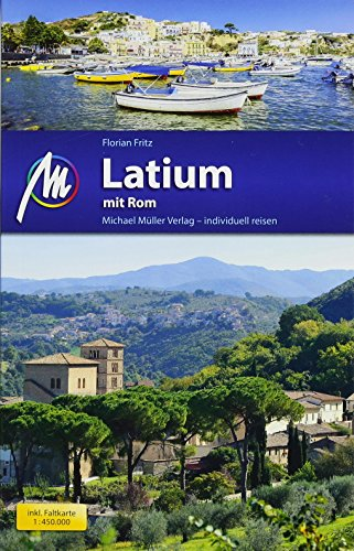 Latium mit Rom Reiseführer Michael Müller Verlag: Individuell reisen mit vielen praktischen Tipps