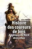 Histoire des coureurs de bois - Amérique du Nord (1600-1840)