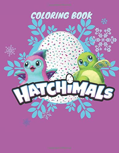 Hatchimals: Coloring Book for Kids and Adults with Fun, Easy, and Relaxing (Coloring Books for Adults and Kids 2-4 4-8 8-12+) High-quality images