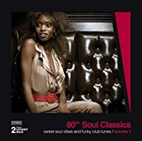 80's Soul Classics Vol. 1 by Various Artists (2012-08-21)