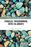 Parallel Programming with Co-arrays (Chapman & Hall/CRC Computational Science) (English Edition)