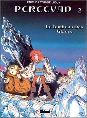Percevan, Tome 2 : Le tombeau des glaces de Xavier Fauche ,Jean Léturgie,Philippe Luguy ( 15 septembre 1983 )