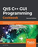 Qt5 C++ GUI Programming Cookbook: Practical recipes for building cross-platform GUI applications, widgets, and animations with Qt 5, 2nd Edition - Lee Zhi Eng