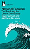 National Populism: The Revolt Against Liberal Democracy (Pelican Books) - Roger Eatwell