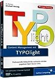 Webseiten erstellen mit TYPOlight: Die Praxisschulung. Auch aktuell zu Contao - Michael Herzog