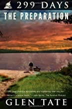 299 Days: The Preparation by Glen Tate (Aug 27 2012)