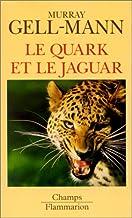 Le Quark et le jaguar: Voyage au cœur du simple et du complexe