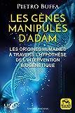 Les gènes manipulés d'Adam - Les origines humaines à travers l'hypothèse de l'intervention biogénétique