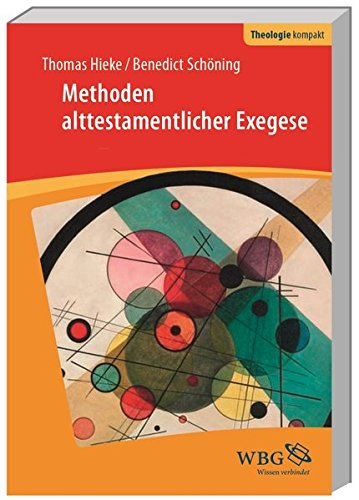 Methoden alttestamentlicher Exegese (Theologie kompakt)