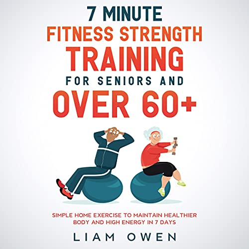 7 Minute Fitness Strength Training for Seniors and over 60+ cover art