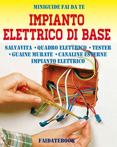 Impianto elettrico di base: Salvavita - Quadro elettrico - Tester - Guaine murate - Canaline esterne - Impianto elettrico