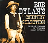 Bob Dylan`s Country Selection