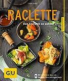 Raclette: Das brutzelt so schön (GU KüchenRatgeber)
