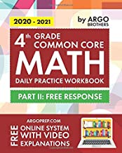 4th Grade Common Core Math: Daily Practice Workbook - Part II: Free Response | 1000+ Practice Questions and Video Explanat...