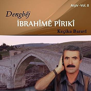 Keçika Baravî (Arşiv, Vol. 8)