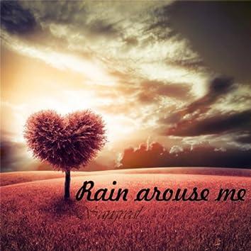 Rain Arouse Me