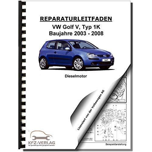 VW Golf 5 Typ 1K (03-08) 4-Zyl 1,9l Dieselmotor TDI 90-105 PS Reparaturanleitung