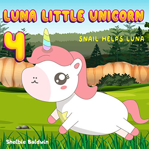 Luna Little Unicorn 4: The Snail helps Luna | Unicorn Bedtime Story Book for kids age 2-6 years old | Gifts for girls (English Edition)