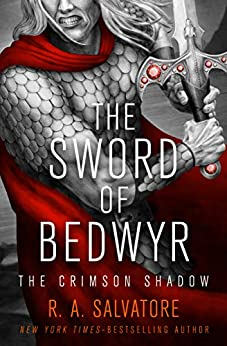 The Sword of Bedwyr (The Crimson Shadow Book 1) by [R. A. Salvatore]